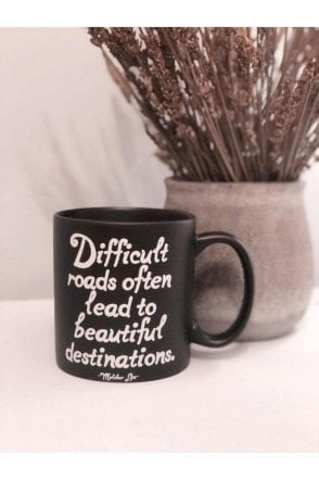 Difficult roads often lead to beautiful desinations Mug
