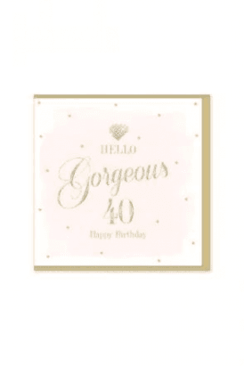 Gorgeous 40th Birthday Card
