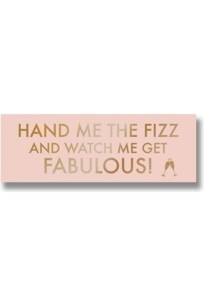 Hand Me The Prosecco Metalic Detail Plaque