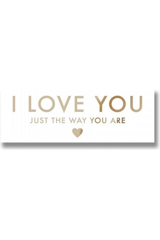 I Love You Just The Way You Are Metalic Detail Plaque