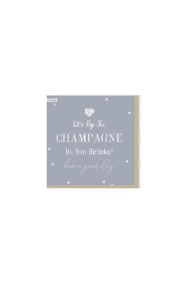 Lets sip the champagne Birthday Card