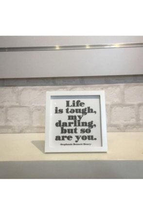 Life is tough Plaque